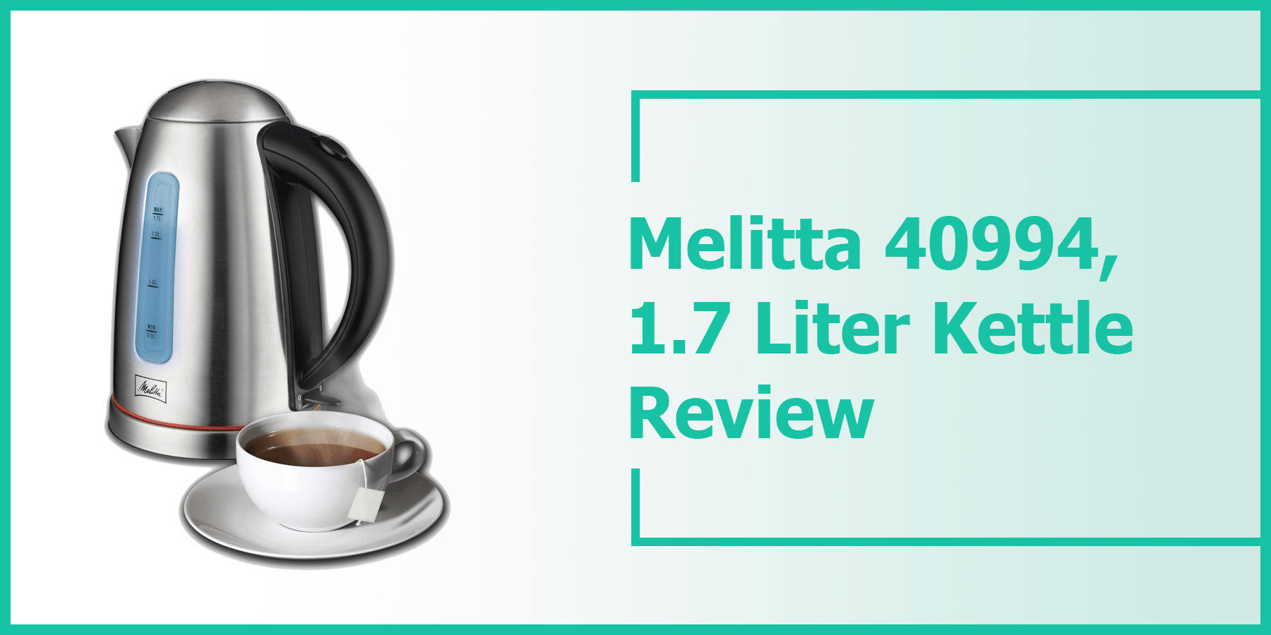 Melitta 40994, 1.7 Liter Kettle Review
