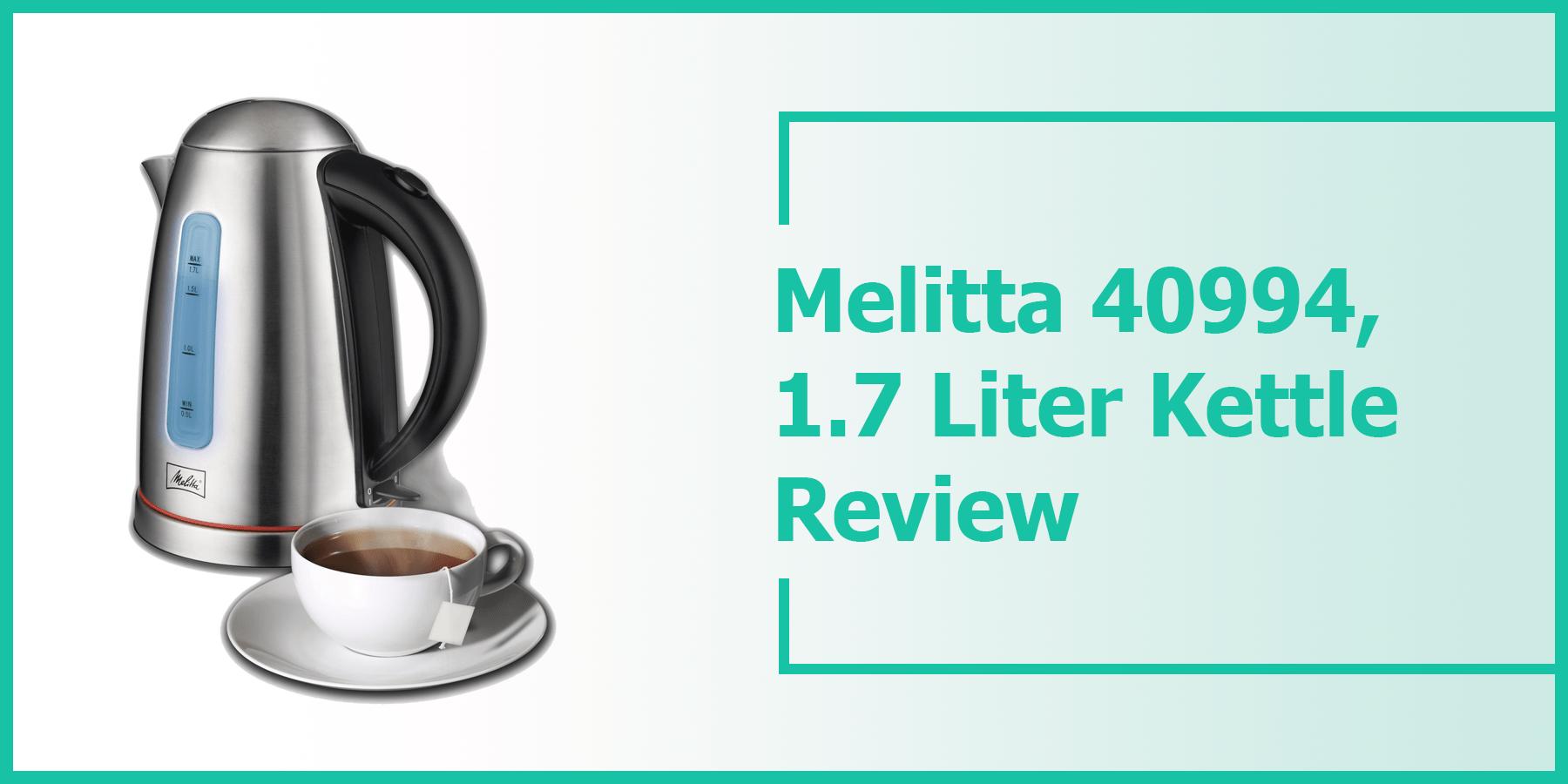 Melitta 40994, 1.7 Liter Kettle Review