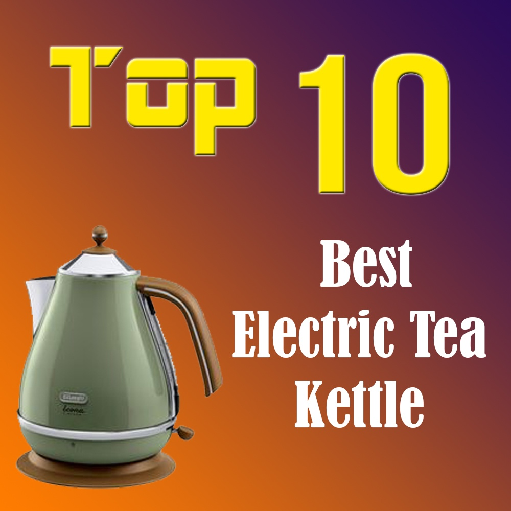 Best Electric Kettle ~ Best electric tea kettle reviews ultimate buyer s guide