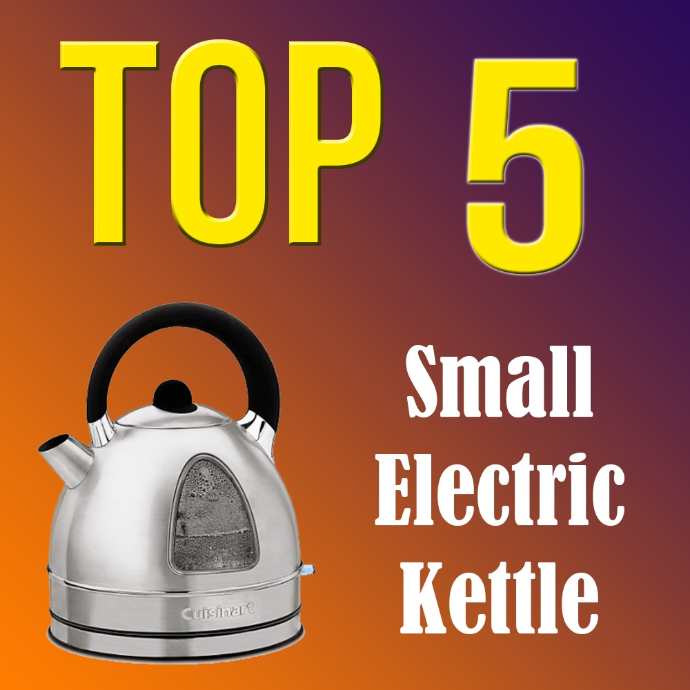 5 Best Small Electric Kettle Reviews
