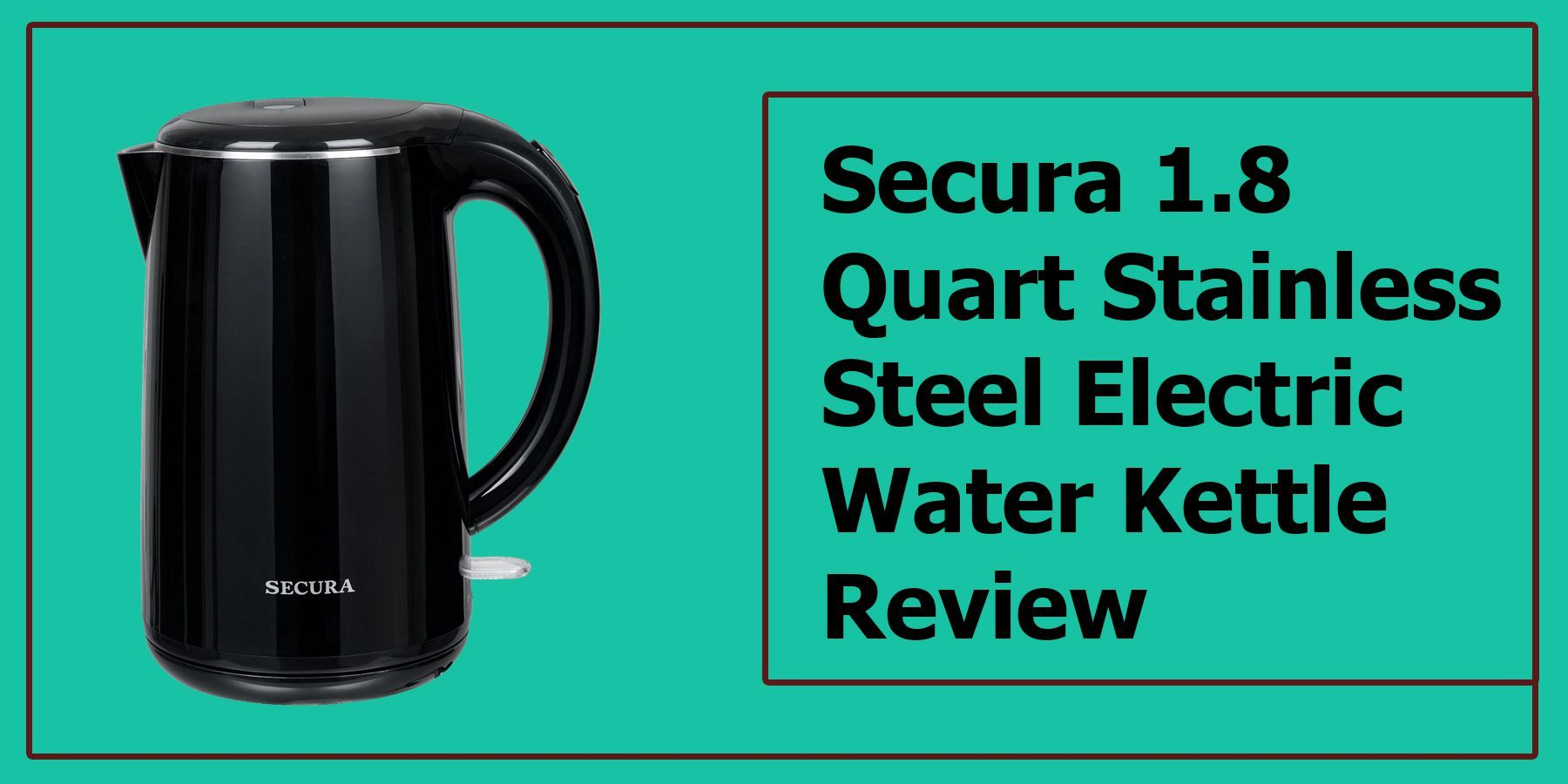 Secura 1.8 Quart Stainless Steel Electric Water Kettle Review
