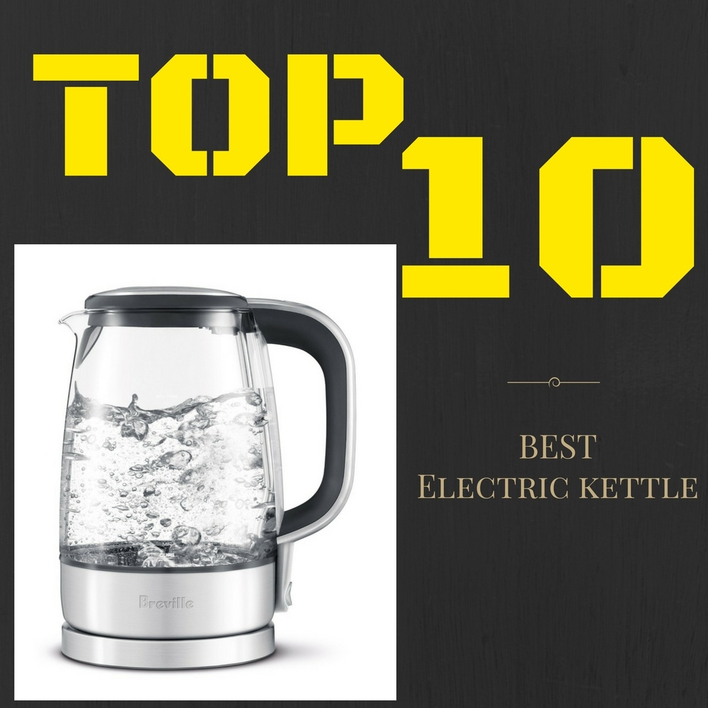 Best Electric Kettle ~ Best electric kettle reviews complete buyer s guide