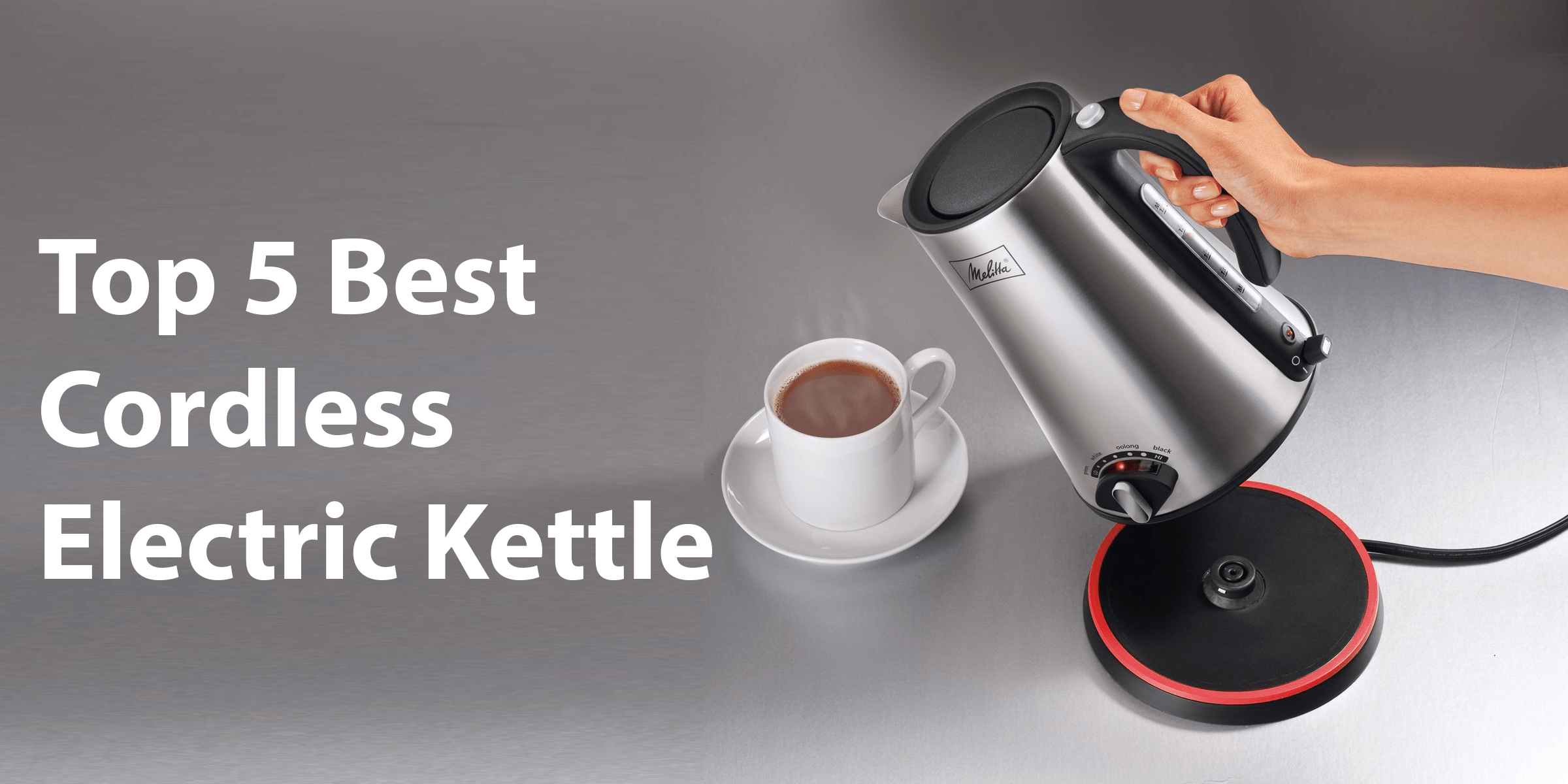 Top 5 Best Cordless Electric Kettle