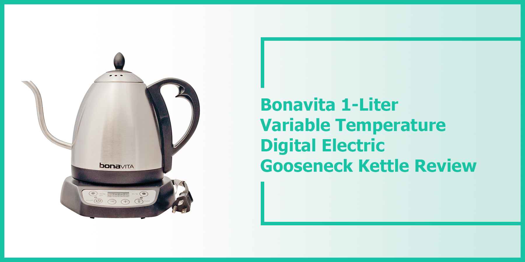 Bonavita 1-Liter Variable Temperature Digital Electric Gooseneck Kettle Review
