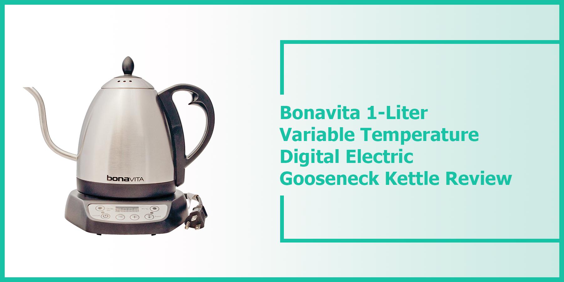 Bonavita 1-Liter Variable Temperature Digital Electric Gooseneck Kettle Review