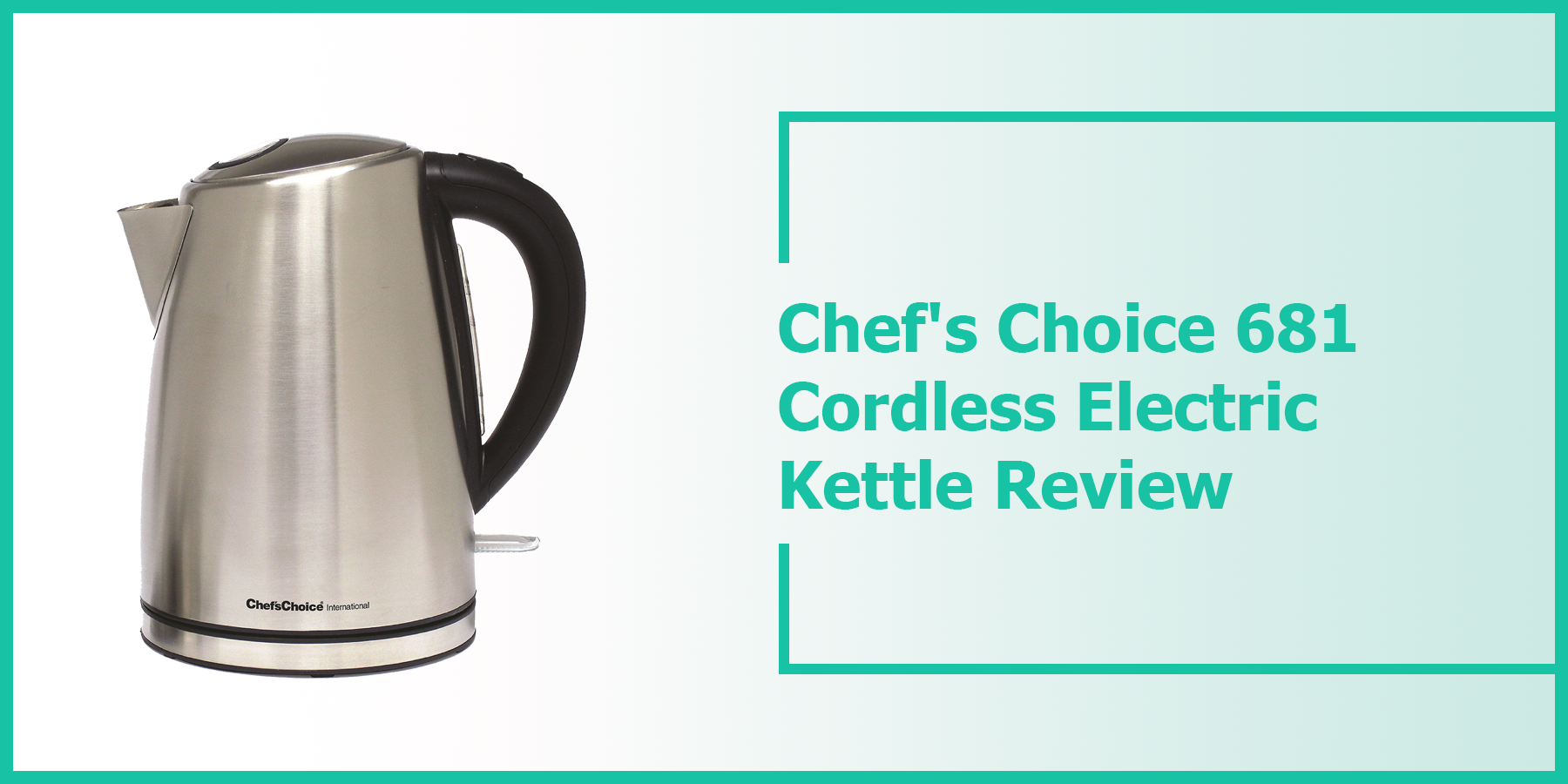 Chef's Choice 681 Cordless Electric Kettle Review