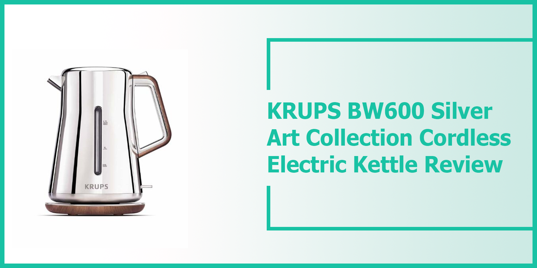 KRUPS BW600 Silver Art Collection Cordless Electric Kettle Review
