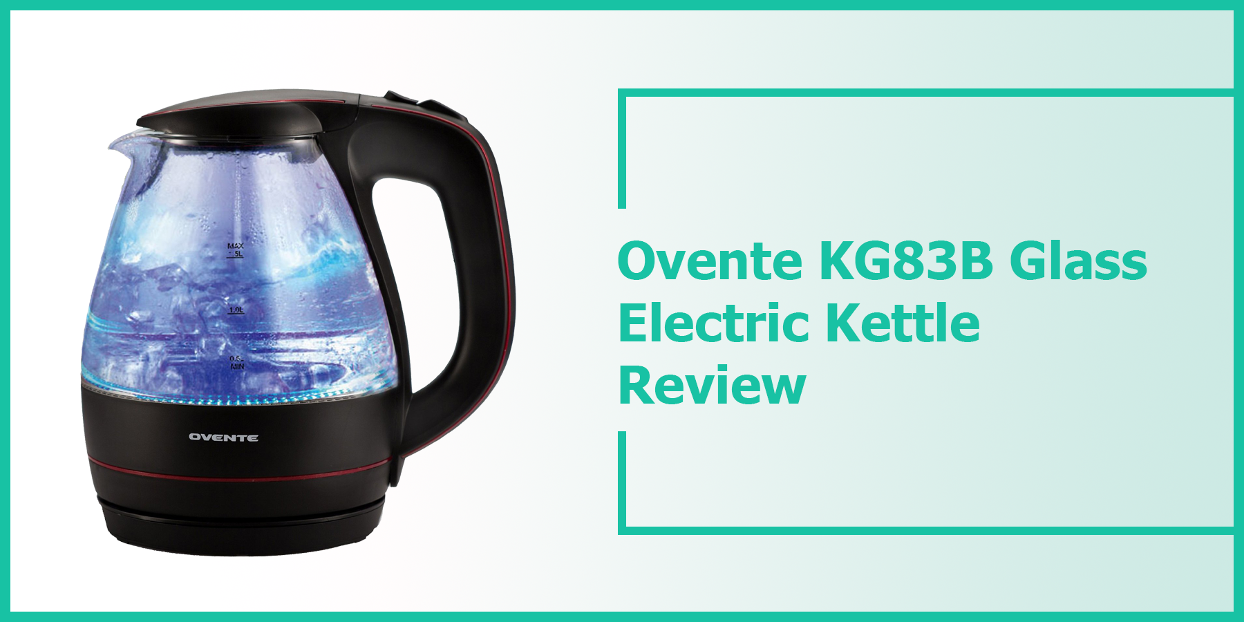 Ovente KG83B Glass Electric Kettle Review