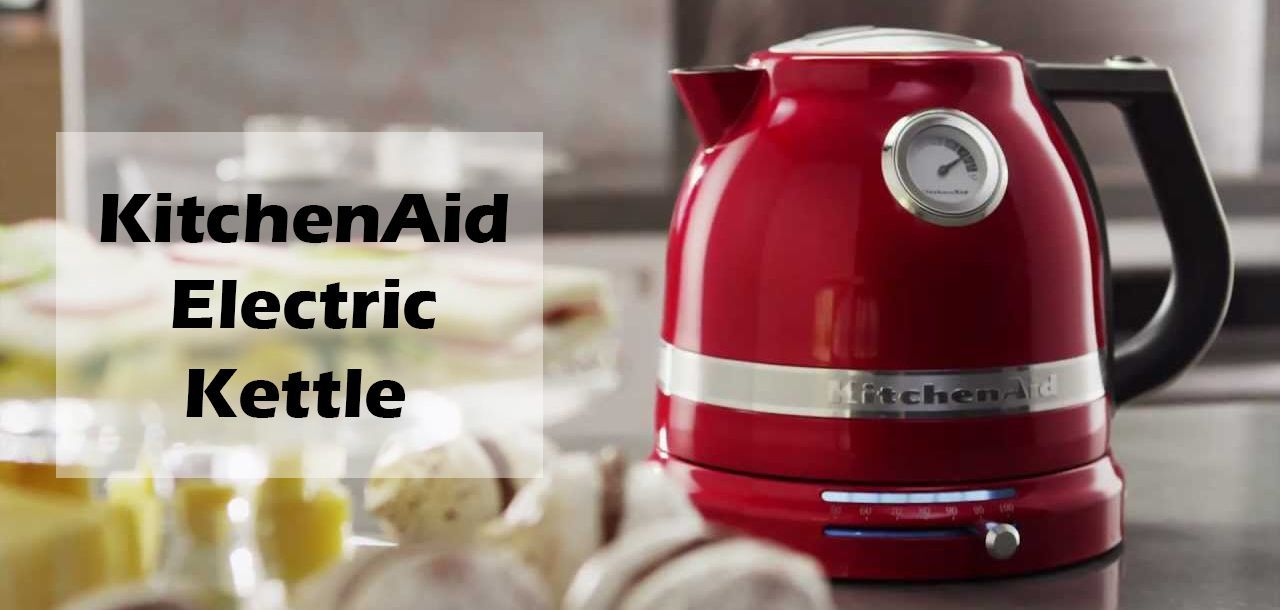 KitchenAid Electric Kettle Review - Comprehensive Guide